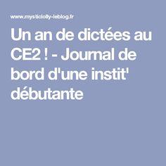 Un an de dictées au CE2 ! - Journal de bord d'une instit' débutante