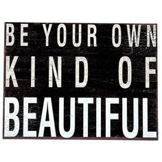 Be Your Own Kind of Beautiful Tin Sign