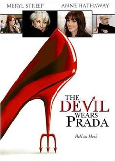 The Devil Wears Prada (2006) - I remember seeing this for the first time in theaters with my dad lol.
