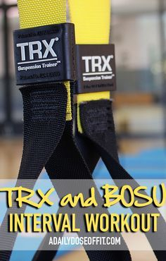 This TRX and BOSU interval workout will make you sweat! / A Daily Dose of Fit