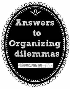 Here's the answers to your organizing dilemmas! Click and find out more!