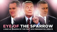 """The only way I can tolerate politics is when it's filtered through Bad Lip Reading. """"Eye Of The Sparrow"""" — A Bad Lip Reading of the First 2012 Presidential Debate Can't Stop Laughing, Laughing So Hard, First Presidential Debate, Just In Case, I Laughed, Laughter, Hilarious, Politics, Humor"""
