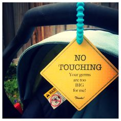 Oh I want one of these!!!! Why does everyone feel the need to touch your newborn!! Especially people you don't know!!: Infant Carseat, Preemie Newborn, Baby Carseat, Preemie Sign, Preemie Mom, Baby Car Seat, Infant Car Seats, Carseat Tag