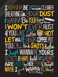 Arctic Monkeys - I Wanna Be Yours / Song Lyric Typography Poster
