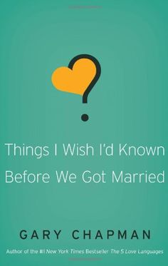 Things I Wish I'd Known Before We Got Married by Gary D Chapman,http://www.amazon.com/dp/0802481833/ref=cm_sw_r_pi_dp_4LSfsb1RD5GRD0MD