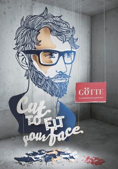 """""""Cut to fit your face.  Götte Customized Eyewear."""""""