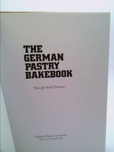 The German pastry bakebook (Margit Stoll Dutton) | New and Used Books from Thrift Books