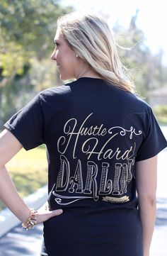 Hustle hard Darlin T