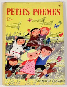 Petits Poemes, (French version of The Golden Book of Little Verses) 1955, by Myriam Clark Potter, illustrated by Mary Blair