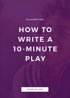 If you're new to playwriting and want to practice playwriting, there is no better way than to learn how to write a 10-minute play. Not only is the piece short and sweet, but it makes it easy to practice over and over without wasting time. You can feel free to make errors, write dumb lines of dialogu