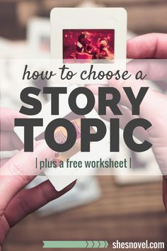 How to Choose a Story Topic + a free brainstorming worksheet || She's Novel