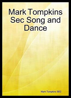 Interview with Mark Tompkins, author of the latest book Mark Tompkins SEC Song and Dance