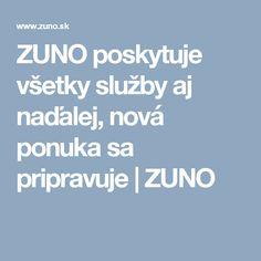 ZUNO poskytuje všetky služby aj naďalej, nová ponuka sa pripravuje | ZUNO