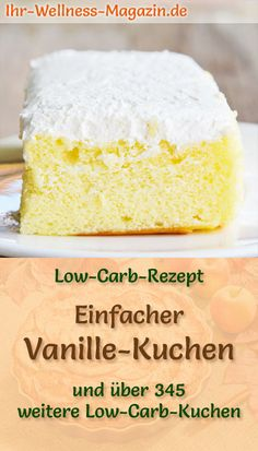 Einfacher Low Carb Vanille-Kuchen – Rezept ohne Zucker Recipe for a low carb vanilla cake: The low-carbohydrate, low-calorie cake is prepared without sugar and cornmeal [. 13 Desserts, Desserts Sains, Low Carb Desserts, Sweet Desserts, Low Calorie Cake, Healthy Low Calorie Meals, No Calorie Foods, Healthy Snacks, Cake Recipe Without Sugar