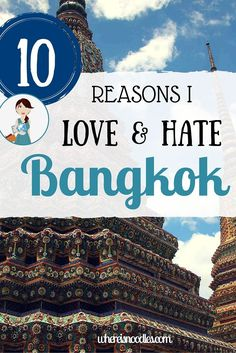 """Most backpackers seem to have a """"you either love it or you hate it"""" attitude towards Bangkok - but I just can't seem to make up my mind."""