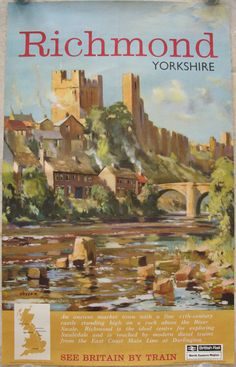 "Richmond - Yorkshire - See Britain by Train, by Edward Wesson. A watercolour view of the Norman Castle looking down over the town of Richmond, and the old stone bridge over the River Swale. The poster is complete with the official ""British Rail"" over-screenprint covering the original ""British Railways"" wording. This suggests the posters were still being used in 1965, the time of the re-branding. Original Vintage Railway Poster available on originalrailwayposters.co.uk"