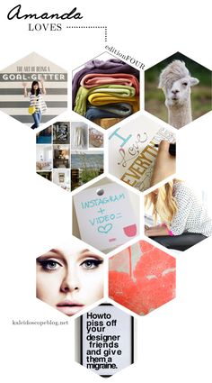 Amanda Loves  Edition 4: The Art of Being a Goal-Getter from Oh Joy blog, Sunset Throws from West Elm, a Hipster Alpaca, Bohemian Wornest blog, Tried and True colouring coloring pages, Instagram video, leather look pants with polka dots and neon pink outfit  on Sarah Sherman Samuel of Smitten Studio blog, Adeles Makeup, Florence Broadhurst by Kate Spade, How to Piss Off Your Designer Friends print. [hexagon blog photo post layout design, geometric]  Kaleidoscope Blog