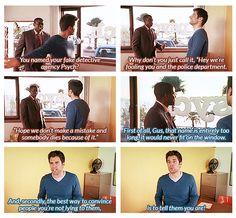 When I fell in love with psych. Psych Memes, Psych Quotes, Psych Tv, Tv Quotes, Memes Humor, Shawn And Gus, Shawn Spencer, Paul Rudd, Movies Showing