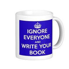 Ignore Everyone - Writers Write Creative Blog