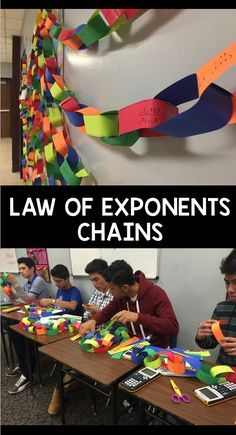 My Algebra students created a decorative chain to hang in the classroom by completing 25 laws of exponents problems.