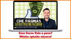 Curso Fan Page Lucrativa no Facebook Vale a Pena? Minha Opinião Sincera!