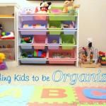 Teaching Kids to be Organized (Start when they're young!)