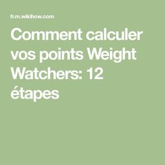 Comment calculer vos points Weight Watchers: 12 étapes