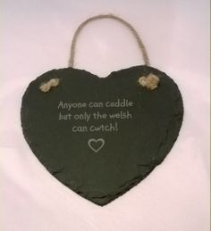 Love this 'Cwtch' saying Engraved slate heart sign - Designed and created in Pembrokeshire, South West Wales! Bear Design, Heart Sign, Slate, Wales, Valentines Day, Projects To Try, Christmas Ornaments, Signs, Holiday Decor