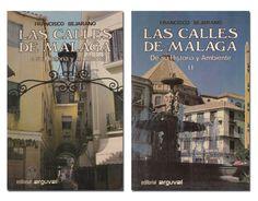 LAS CALLES DE MALAGA. DE SU HISTORIA Y AMBIENTE (2 tomos) Francisco Bejarano