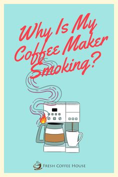 Don't panic, unplug the coffee maker and keep an eye on it for a couple of minutes as they have been known to catch on fire. Instead of thinking about why your coffee maker is smoking it may be better to just bring it outside to your backyard or balcony while you review the possible causes. Types Of Coffee Beans, Different Types Of Coffee, Coffee Cream, Coffee Type, Black Coffee, Pour Over Coffee Maker, Best Coffee Maker, Travel Coffee Maker, Coffee Container