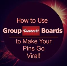 How to Use Group Pinterest Boards to Make Your Pins Go Viral!  http://www.wonderoftech.com/pinterest-group_boards/