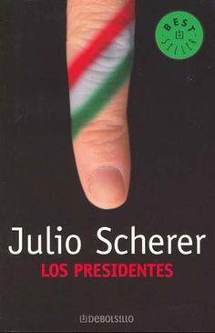 Los Presidentes Julio Scherer