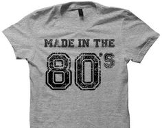 Made In The 80's T-shirt Ladies Tops Mens Tees 80's Baby Plus Size Clothing Birthday Gifts 1980's Clothes Back To School Christmas Gifts