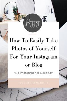 Want to up your blog or Instagram game but don't have time or money for a photographer? Here is How to easily take photos of yourself for Instagram or your blog!