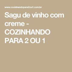 Sagu de vinho com creme - COZINHANDO PARA 2 OU 1