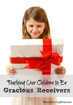 We often talk about teaching children to be givers, but have you thought about the importance of teaching children to also be gracious receivers?