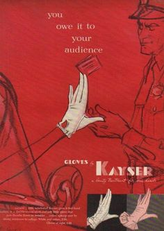 You owe it to your audience - Gloves by Kayser (1955). #vintage #ads #1950s #gloves