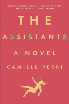 12 Brand-New Books To Read In May #refinery29  http://www.refinery29.com/2016/02/102382/best-books-2016#slide-1  The AssistantsBy Camille Perri Out May 3 Tina Fontana is a 30-year-old assistant barely scraping by while working for the CEO of a multinational media organization — and has always played by the rules. Until one day, that is. When the opportunity to wipe out her student debt presents itself, Tina takes it. But just when she thinks her secret is saf...