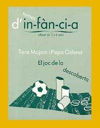 El joc de la descoberta (1994) Tere Majem i Pepa Òdena. Col•lecció Temes d'Infància núm. 22. AM Rosa Sensat. Barcelona.