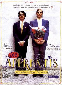 Les Apprentis (1995) : Cluzet/Guillaume Depardieu luckless duo. Could see this over and over sgain.