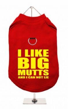 """I Like Big Mutts"" Harness-Lined Dog T-Shirt"