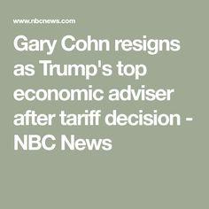 Gary Cohn resigns as Trump's top economic adviser after tariff decision - NBC News Top Trumps, Nbc News, Politics, Tops, Shell Tops, Political Books