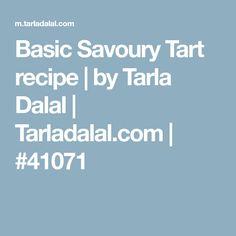 Basic Savoury Tart recipe | by Tarla Dalal | Tarladalal.com | #41071