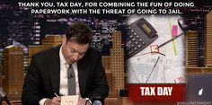 The Tonight Show Starring Jimmy Fallon Page Liked · 52 mins ·     Thank you, Tax Day, for combining the fun of doing paperwork with the threat of going to jail.