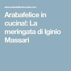 Arabafelice in cucina!: La meringata di Iginio Massari