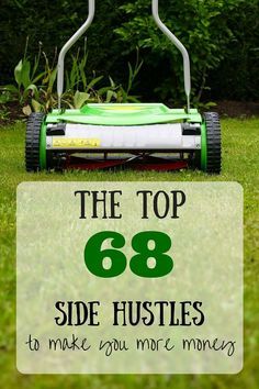 The Top 68 #SideHustles that you can do from home, on the internet, and literally right away. It's time to make a litte extra money each month.