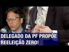 Delegado da PF propõe: 'Reeleição zero! Se políticos não aprovam o fim d...