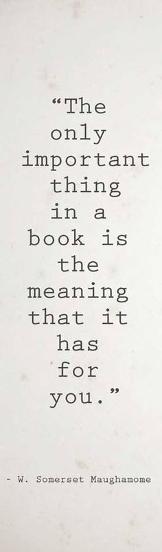 Books have a different message for each reader.