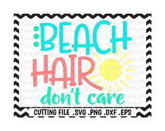 Beach Hair Svg/ Beach Hair Don't Care Cutting File/Svg/ Dxf/ Eps/ Cut File/ Silhouette Cameo/ Cricut/ Digital Download by CutItUpYall on Etsy