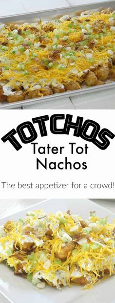 Totchos recipe - easy tater tot nachos recipe - greatest appetizer for a crowd!